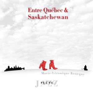 Entre Québec & Saskatchewan CD