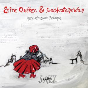 Entre Québec & Saskatchewan Vinyl